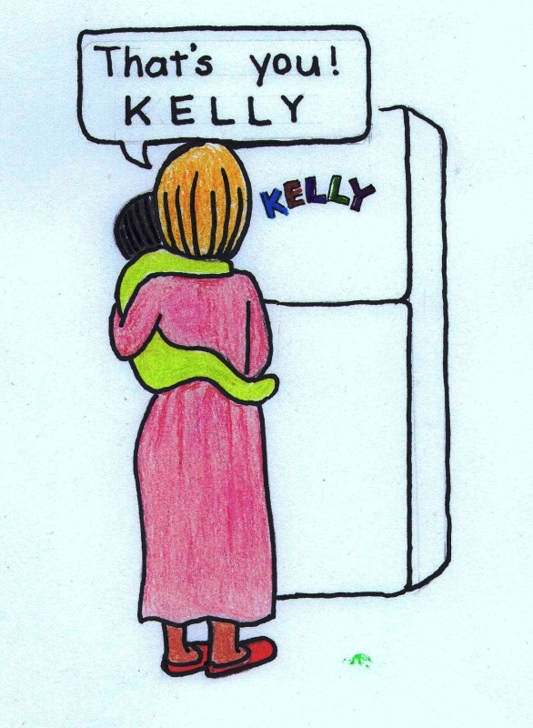 KELLY spelled out on the refrigerator