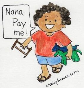 child says Nana, Pay me!