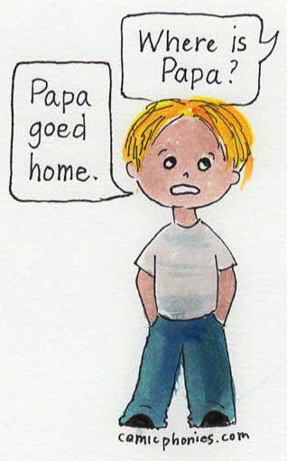 Child says Papa goed home