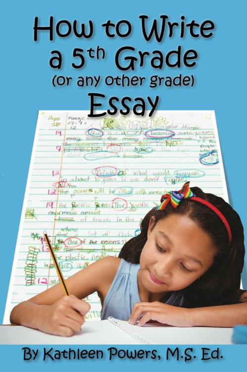 how to write a 5th grade or any other grade essay published
